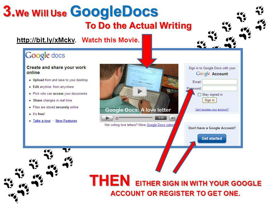 THEN EITHER SIGN IN WITH YOUR GOOGLE ACCOUNT OR REGISTER TO GET ONE. 3. We Will Use GoogleDocs To Do the Actual Writing http://bit.ly/xMckvhttp://bit.