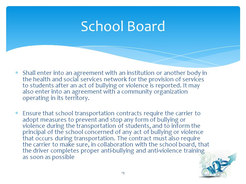 Shall enter into an agreement with an institution or another body in the health and social services network for the provision of services to students after an act of bullying or violence is reported.