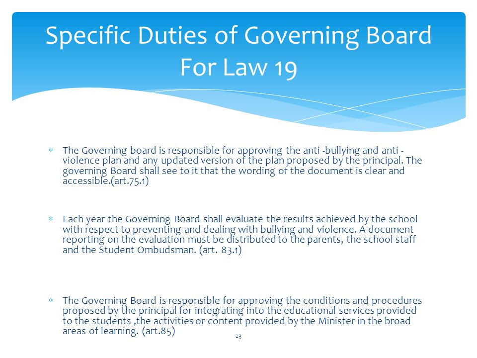 The Governing board is responsible for approving the anti -bullying and anti - violence plan and any updated version of the plan proposed by the princ