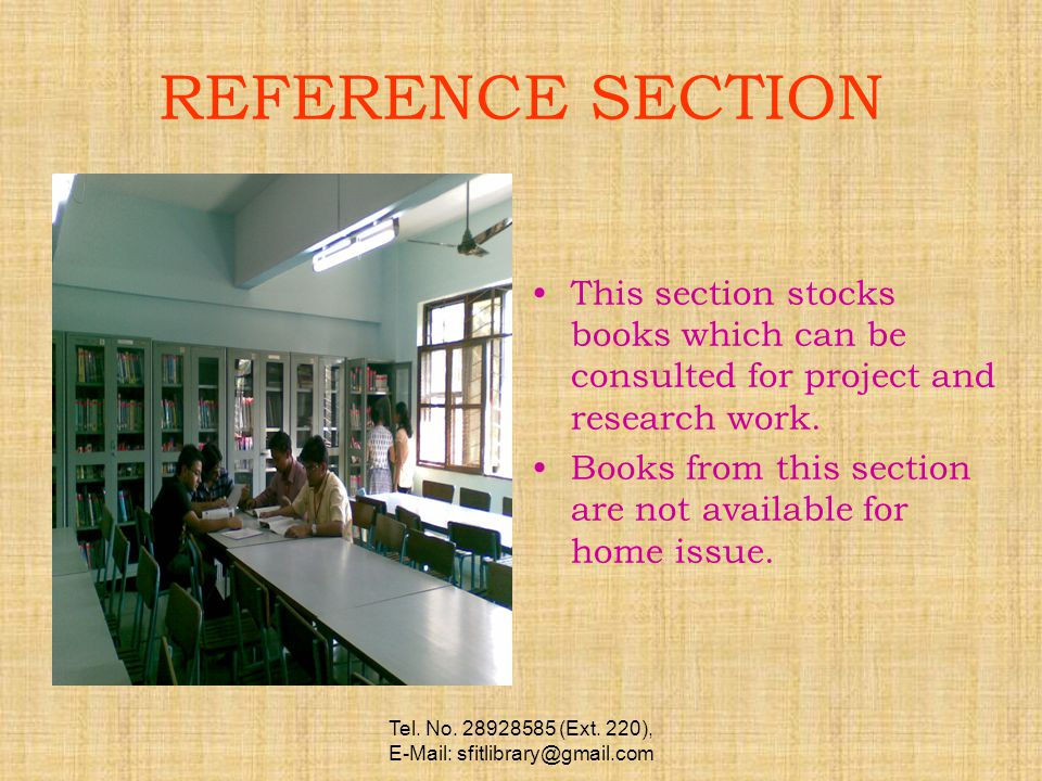 Tel. No. 28928585 (Ext. 220), E-Mail: sfitlibrary@gmail.com REFERENCE SECTION This section stocks books which can be consulted for project and researc