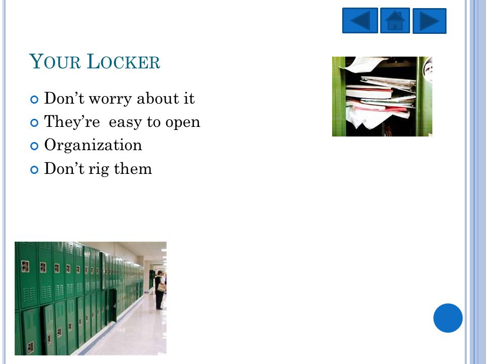 Y OUR L OCKER Dont worry about it Theyre easy to open Organization Dont rig them