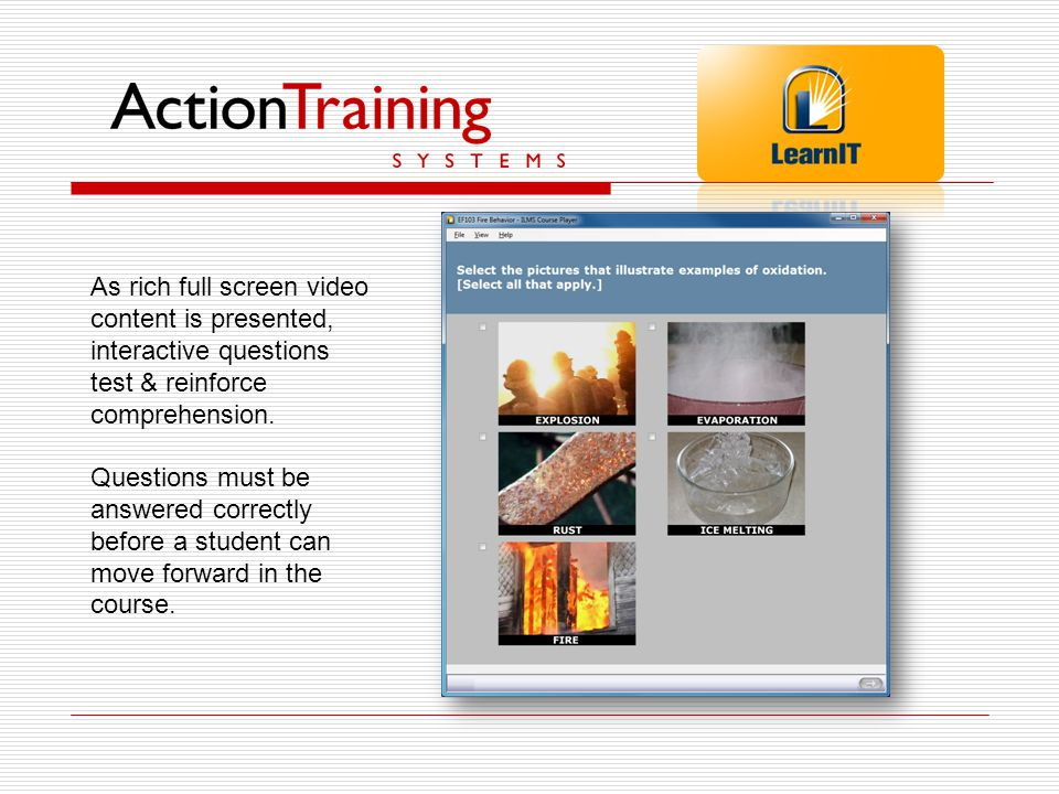 LearnIT (course player) is a simple Point & Click program that presents ATS courses. Familiar video controls allow students to move through a course a