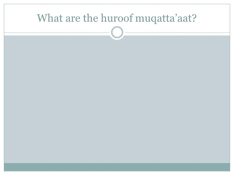What are the huroof muqattaaat?