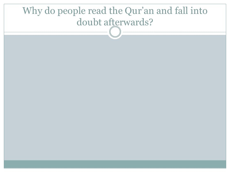 Why do people read the Quran and fall into doubt afterwards?