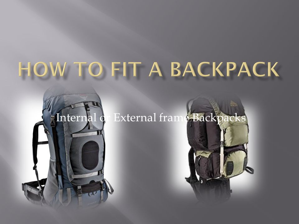 Internal or External frame Backpacks