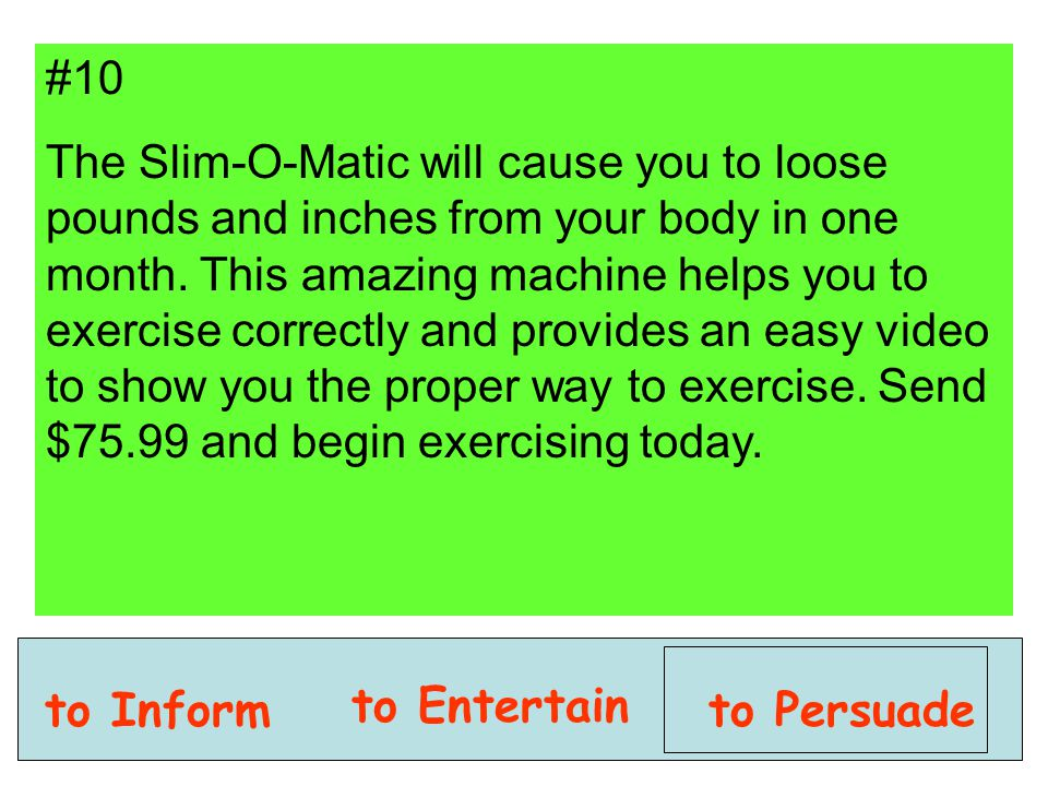 #10 The Slim-O-Matic will cause you to loose pounds and inches from your body in one month. This amazing machine helps you to exercise correctly and p