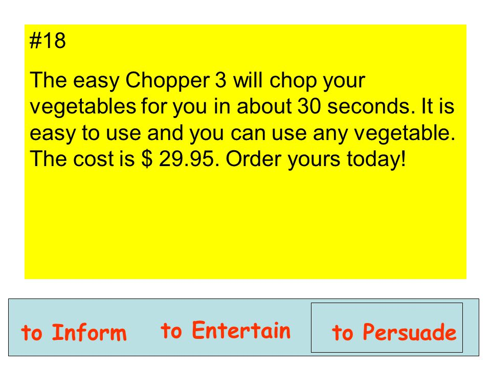 #18 The easy Chopper 3 will chop your vegetables for you in about 30 seconds. It is easy to use and you can use any vegetable. The cost is $ 29.95. Or