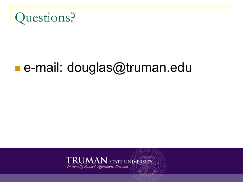 Questions e-mail: douglas@truman.edu