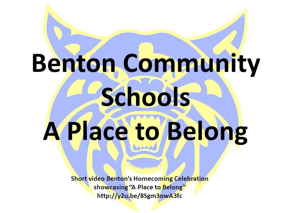 Benton Community Schools A Place to Belong Short video Bentons Homecoming Celebration showcasing A Place to Belong http://y2u.be/8Sgm3owA3fc