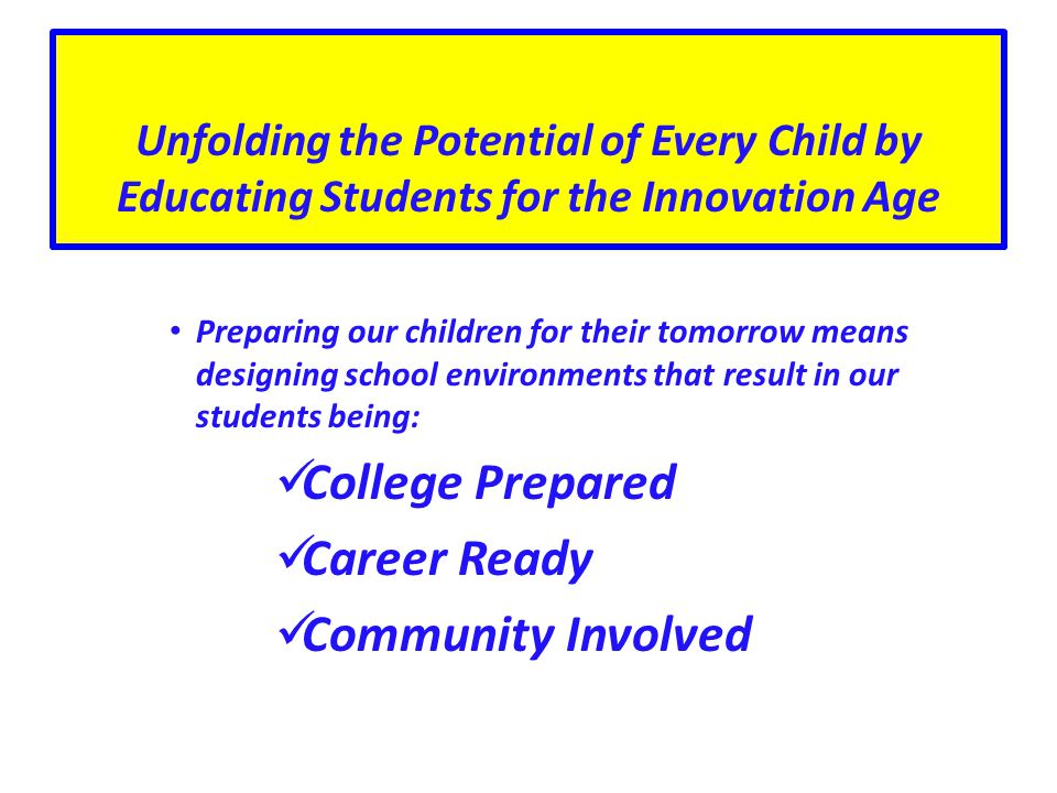 Unfolding the Potential of Every Child by Educating Students for the Innovation Age Preparing our children for their tomorrow means designing school e