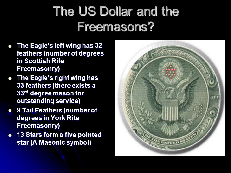 The US Dollar and the Freemasons.