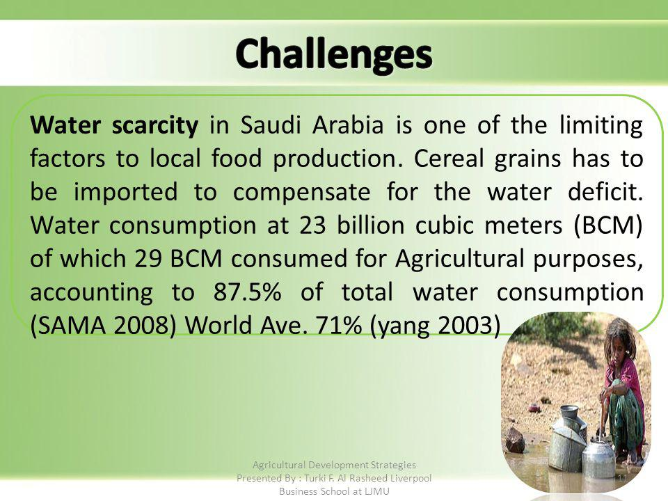 Water scarcity in Saudi Arabia is one of the limiting factors to local food production.