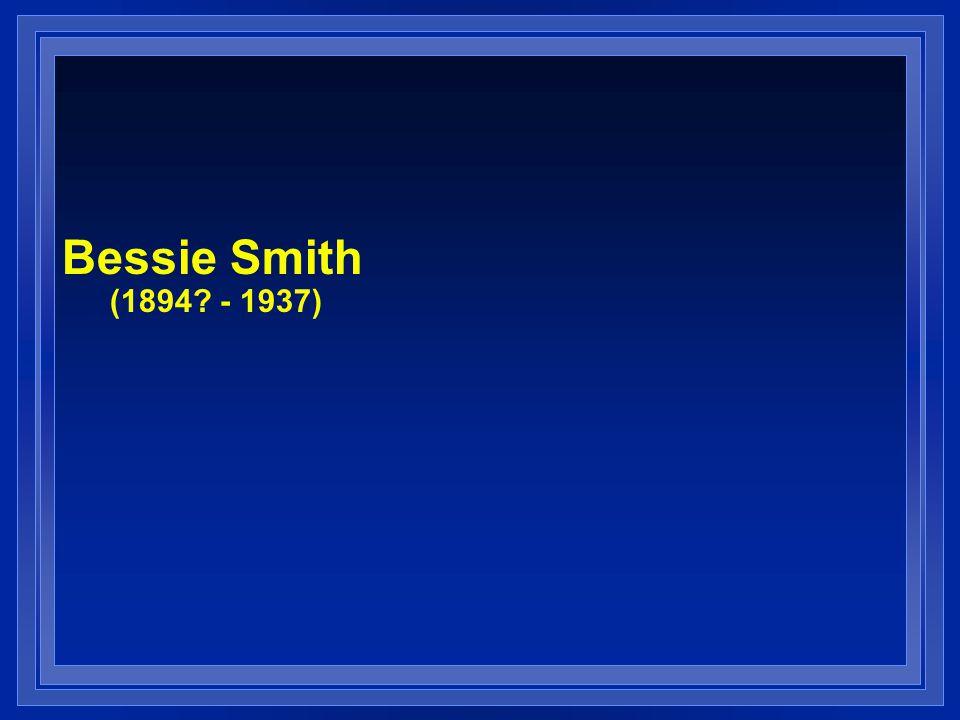 Bessie Smith (1894? - 1937)