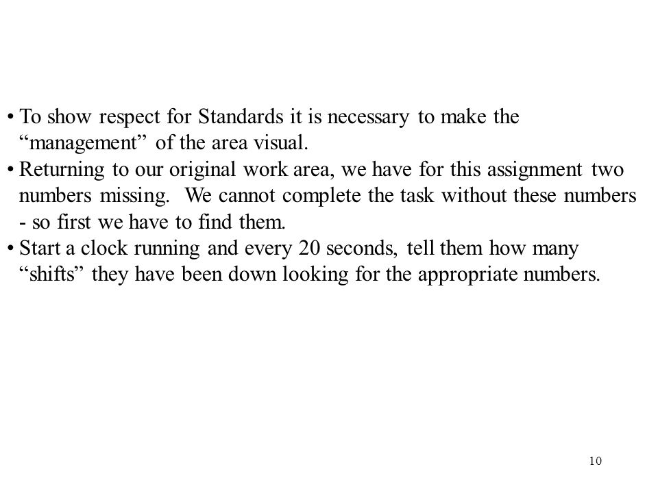 To show respect for Standards it is necessary to make the management of the area visual. Returning to our original work area, we have for this assignm