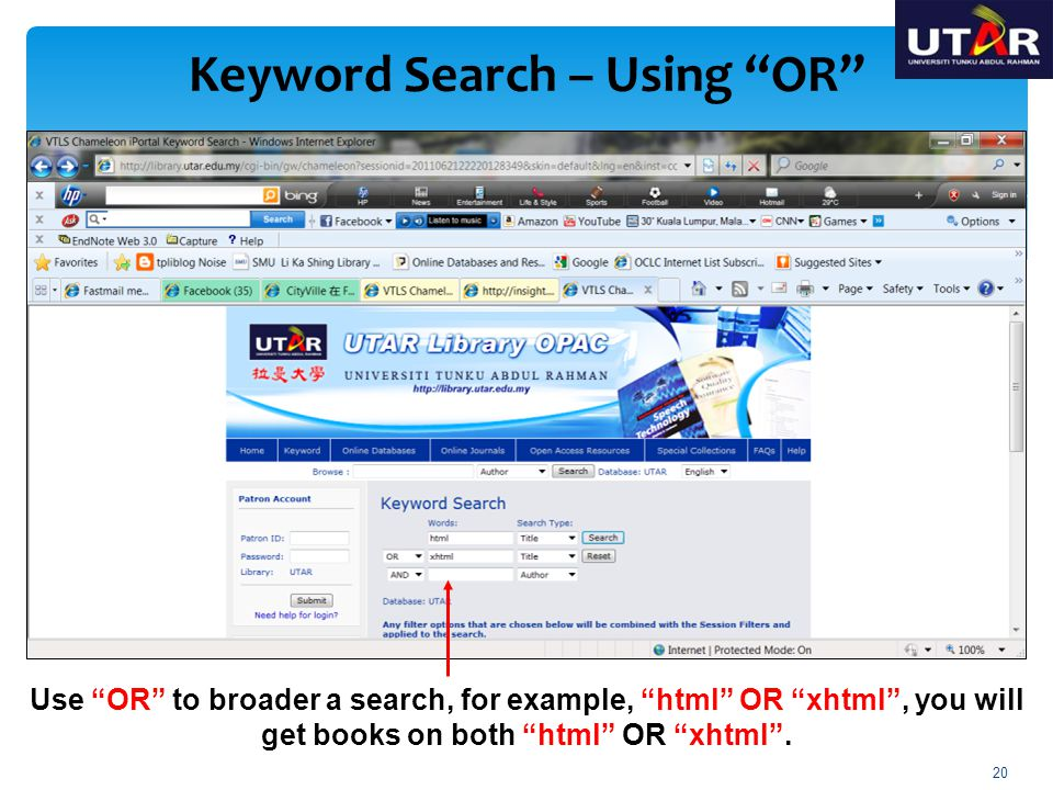 Use OR to broader a search, for example, html OR xhtml, you will get books on both html OR xhtml. Keyword Search – Using OR 20