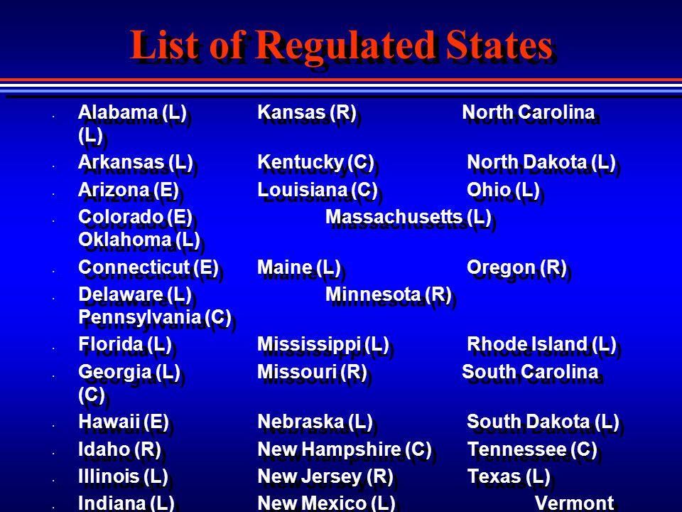 List of Regulated States Alabama (L)Kansas (R) North Carolina (L) Arkansas (L) Kentucky (C) North Dakota (L) Arizona (E)Louisiana (C) Ohio (L) Colorad