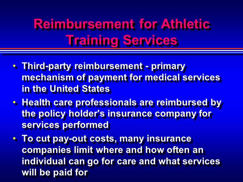 Reimbursement for Athletic Training Services Third-party reimbursement - primary mechanism of payment for medical services in the United States Health
