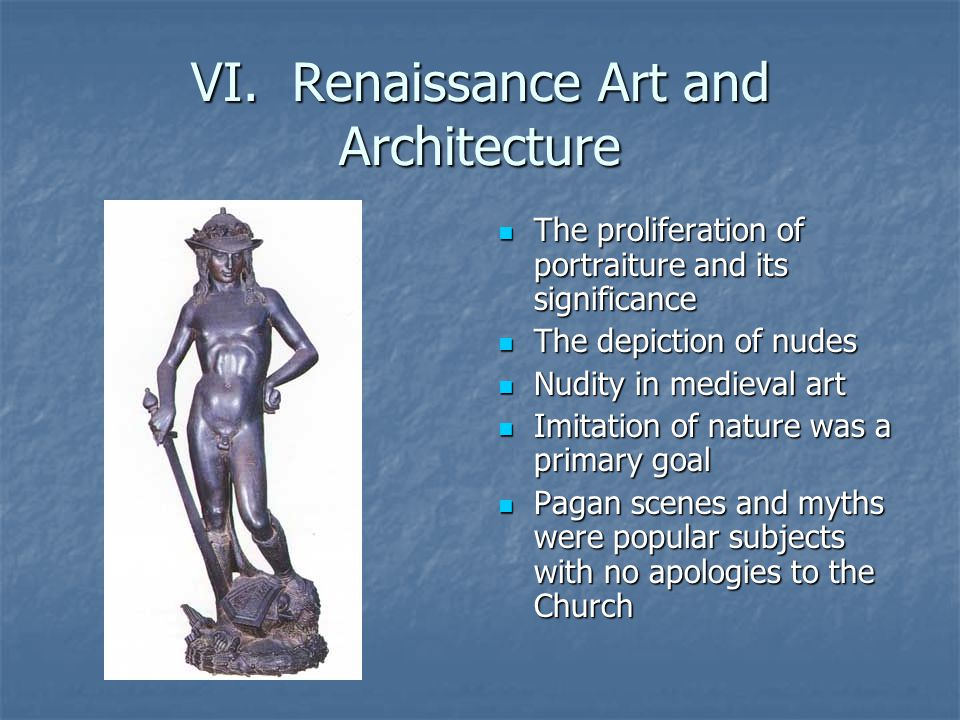 VI. Renaissance Art and Architecture The proliferation of portraiture and its significance The proliferation of portraiture and its significance The d