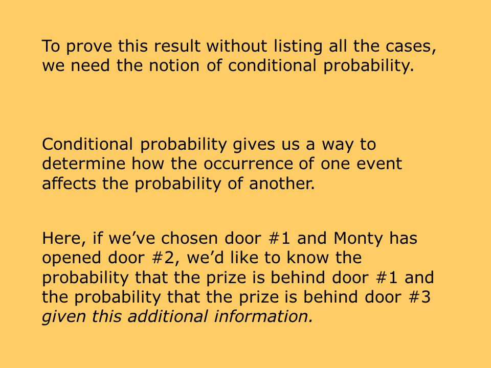 Conditional probability gives us a way to determine how the occurrence of one event affects the probability of another. Here, if weve chosen door #1 a