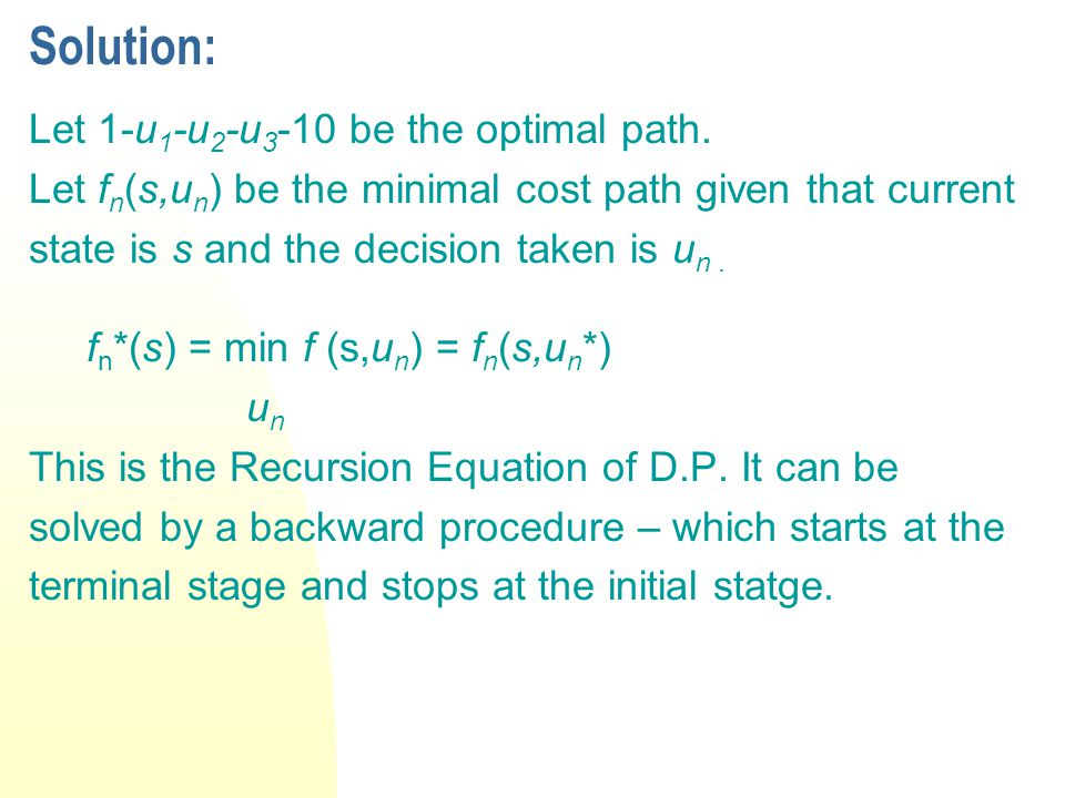 Solution: Let 1-u 1 -u 2 -u 3 -10 be the optimal path.