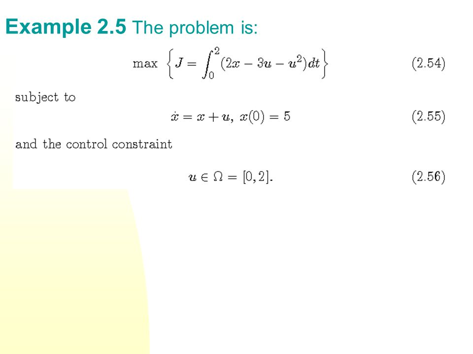 Example 2.5 The problem is: