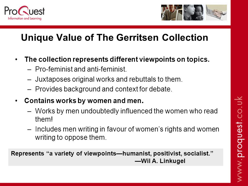 Unique Value of The Gerritsen Collection The collection represents different viewpoints on topics.