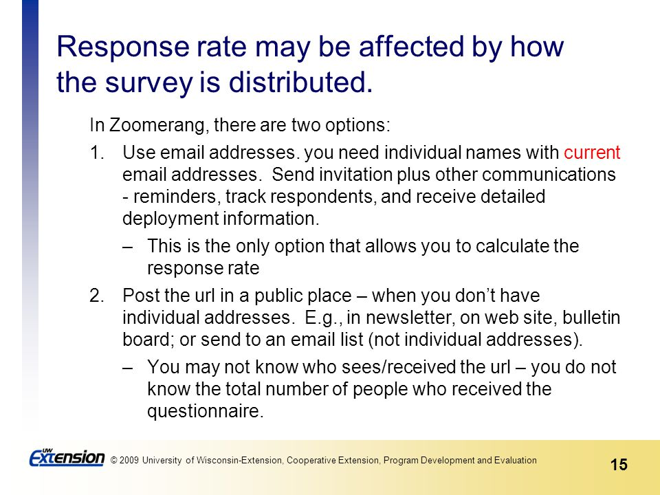 15 © 2009 University of Wisconsin-Extension, Cooperative Extension, Program Development and Evaluation Response rate may be affected by how the survey