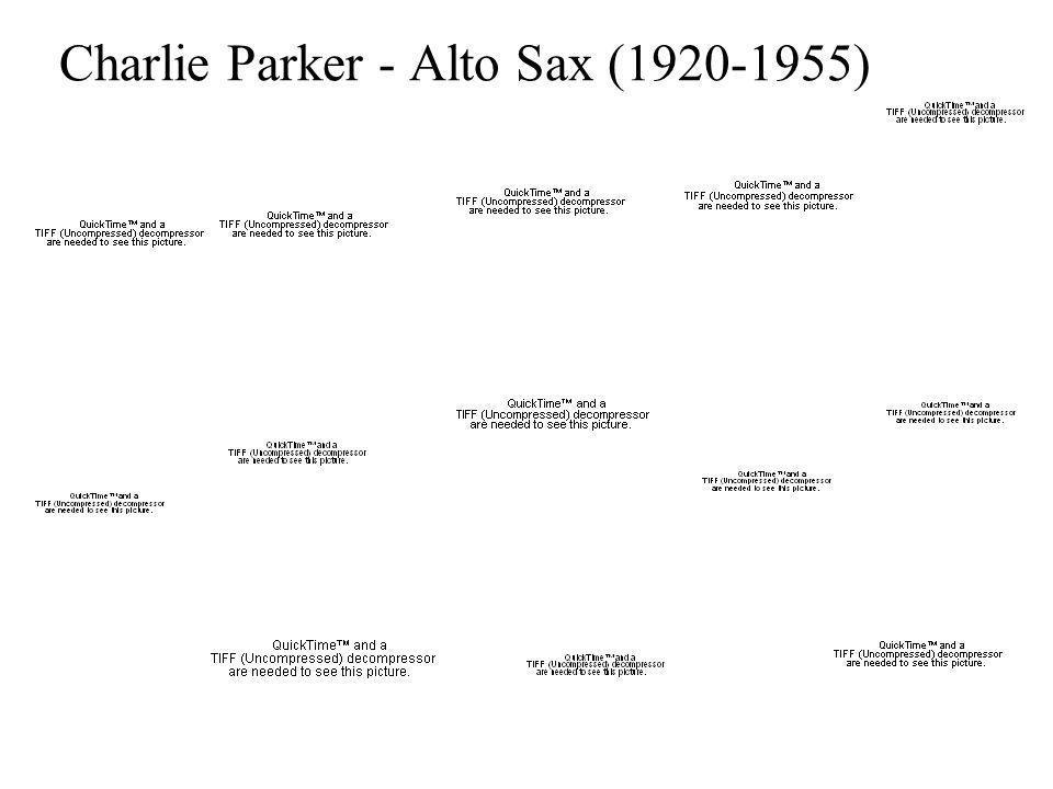 Charlie Parker - Alto Sax (1920-1955)
