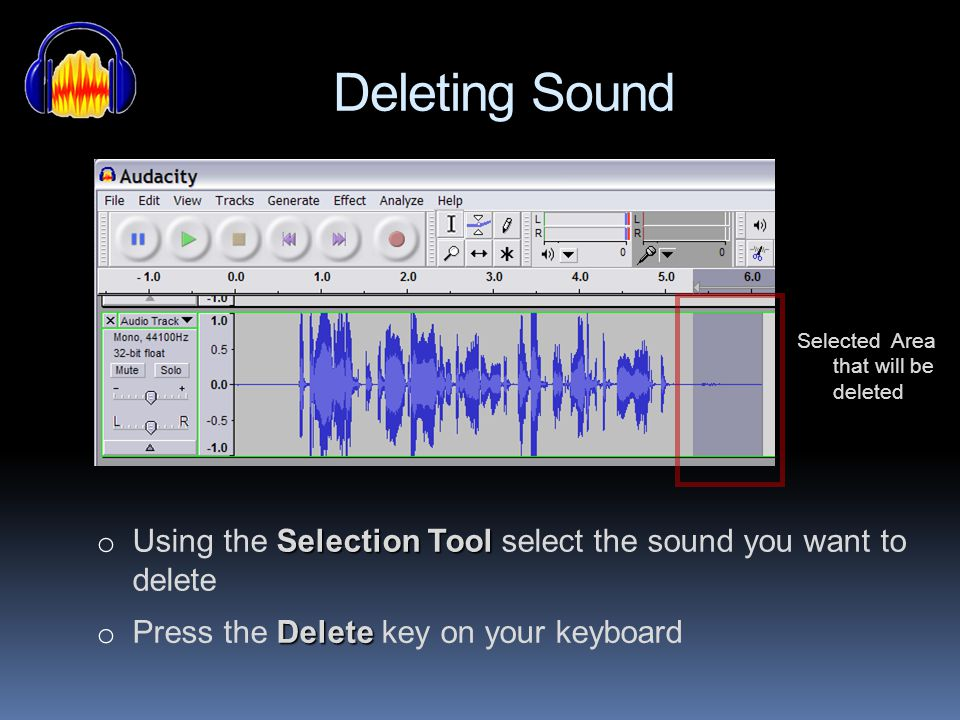 Importing Sound o File o File > Open o Select the sound you want and Open ImportAudio Import > Audio