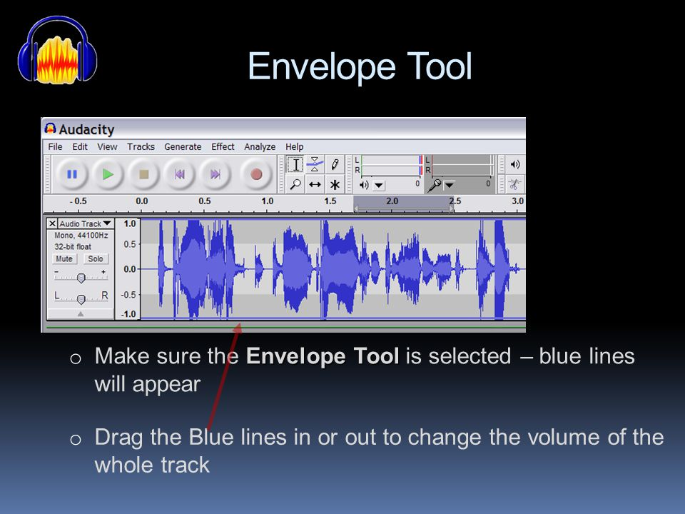 Selection Tool Selection Tool o Make sure the Selection Tool is selected o Use the Mouse and highlight the sound on the track you want to edit or dele