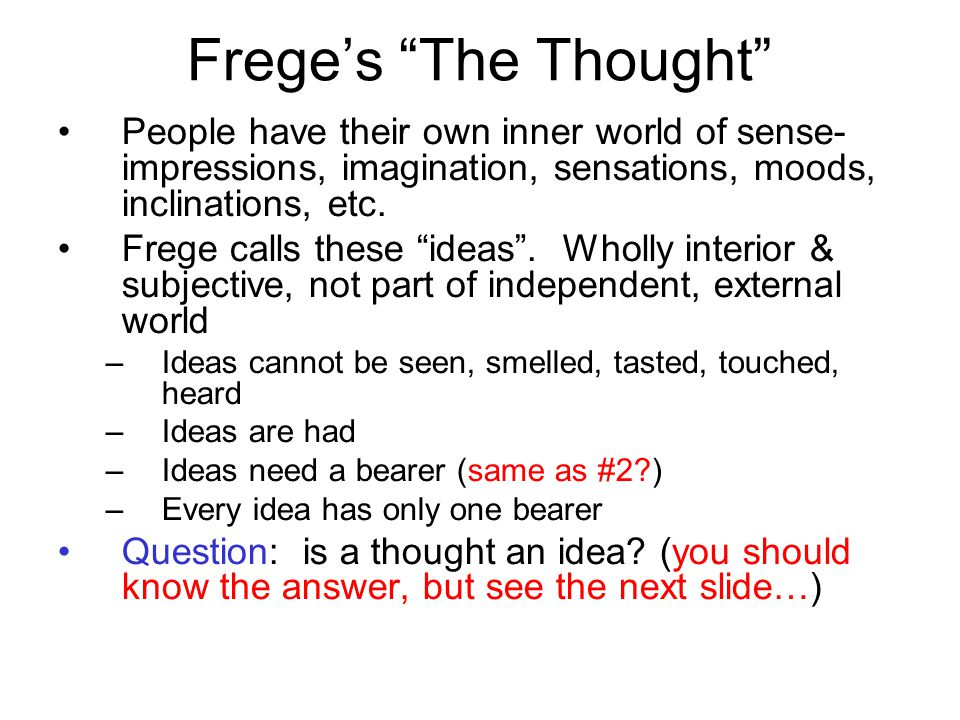Freges The Thought People have their own inner world of sense- impressions, imagination, sensations, moods, inclinations, etc.