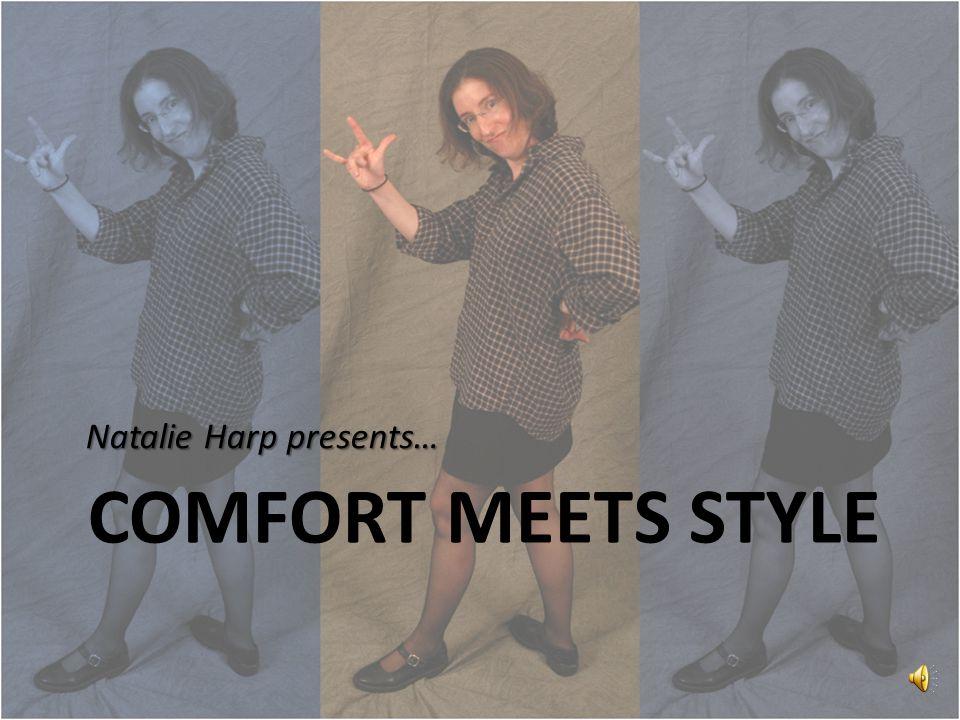 COMFORT MEETS STYLE Natalie Harp presents…