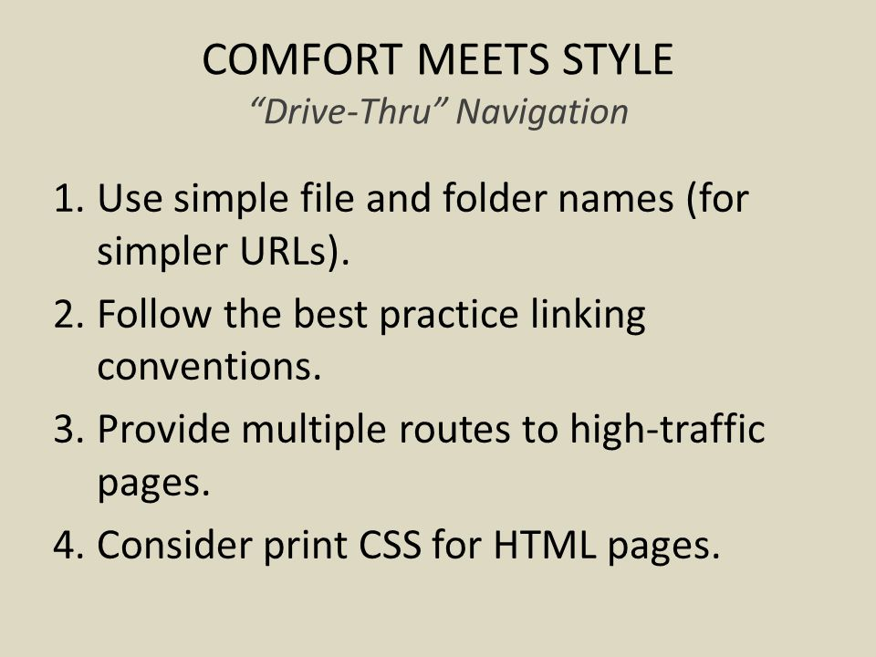 COMFORT MEETS STYLE Drive-Thru Navigation 1.Use simple file and folder names (for simpler URLs).