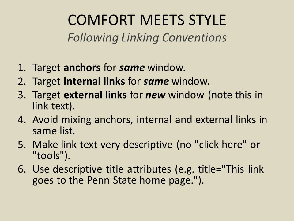 COMFORT MEETS STYLE Following Linking Conventions 1.Target anchors for same window.