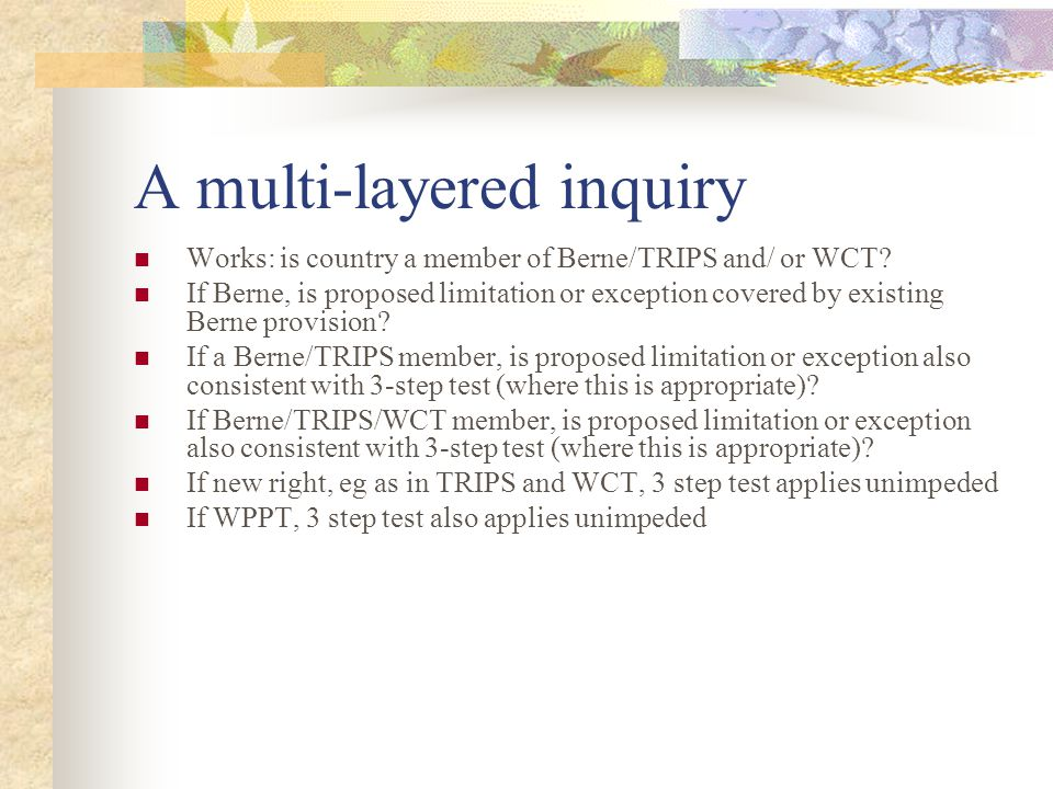 A multi-layered inquiry Works: is country a member of Berne/TRIPS and/ or WCT.