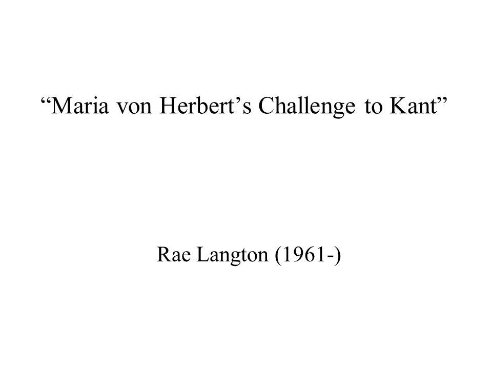 Maria von Herberts Challenge to Kant Rae Langton (1961-)