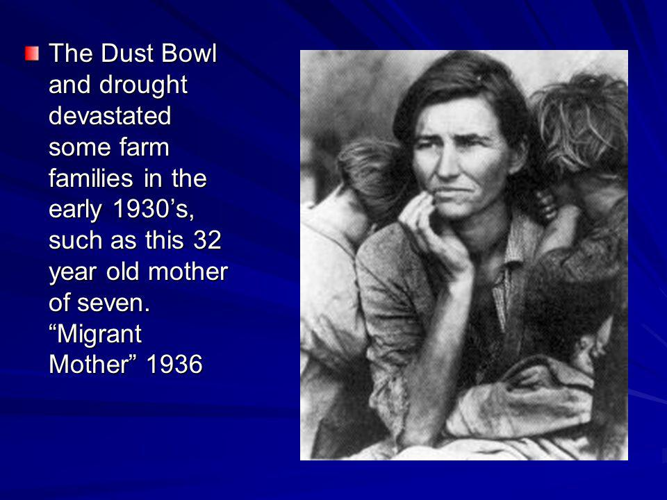 The Dust Bowl and drought devastated some farm families in the early 1930s, such as this 32 year old mother of seven.