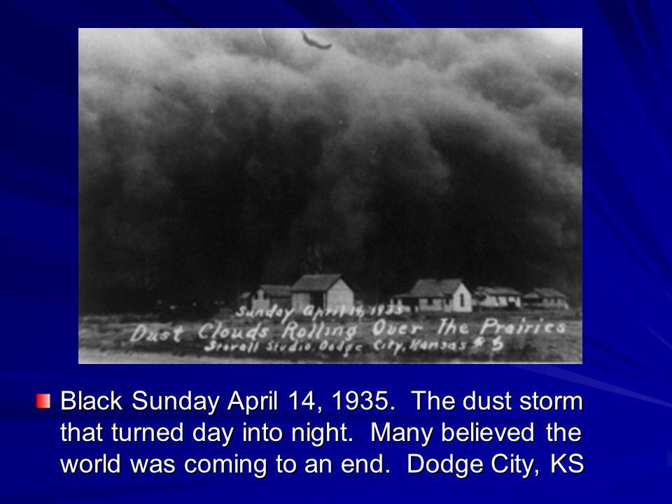 Black Sunday April 14, 1935. The dust storm that turned day into night.