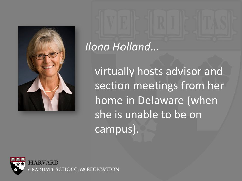 Ilona Holland… virtually hosts advisor and section meetings from her home in Delaware (when she is unable to be on campus).
