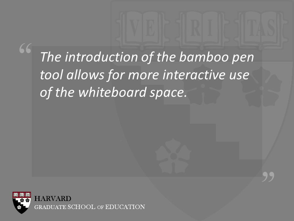 The introduction of the bamboo pen tool allows for more interactive use of the whiteboard space.