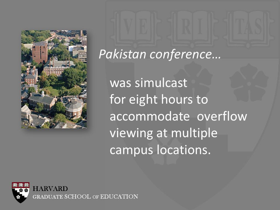 Pakistan conference… was simulcast for eight hours to accommodate overflow viewing at multiple campus locations.