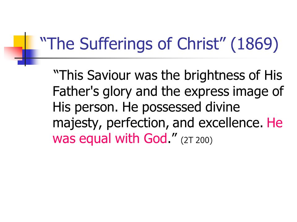 The Sufferings of Christ (1869) This Saviour was the brightness of His Father s glory and the express image of His person.