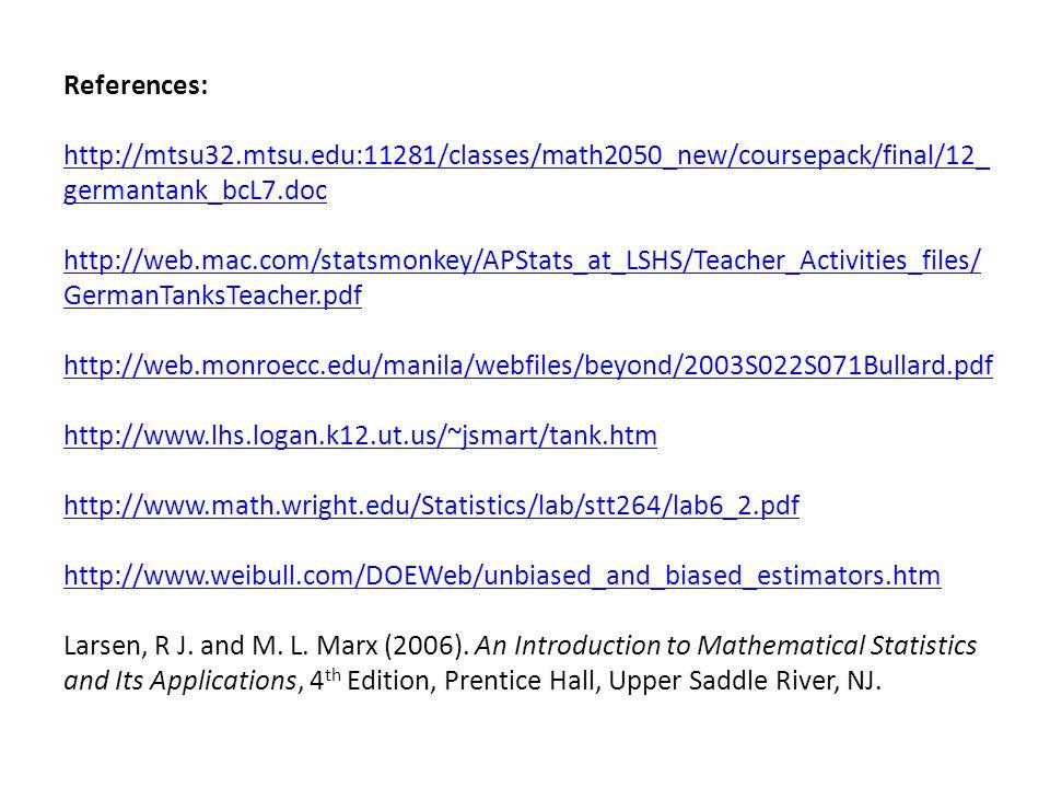 References: http://mtsu32.mtsu.edu:11281/classes/math2050_new/coursepack/final/12_ germantank_bcL7.doc http://web.mac.com/statsmonkey/APStats_at_LSHS/