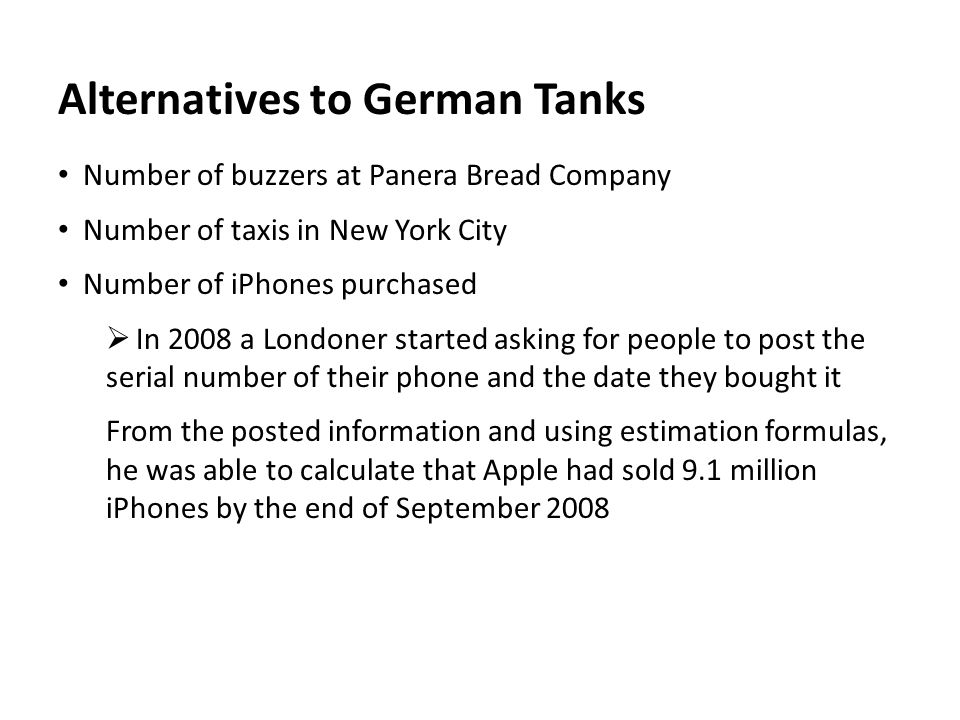 Learning Goals of the German Tank Problem Activity Bring up the topic of estimation before starting statistical inference What is a parameter.