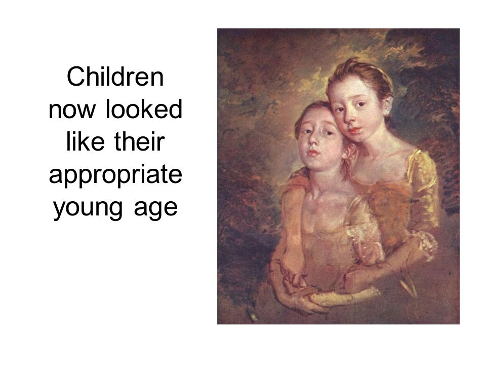 Children now looked like their appropriate young age