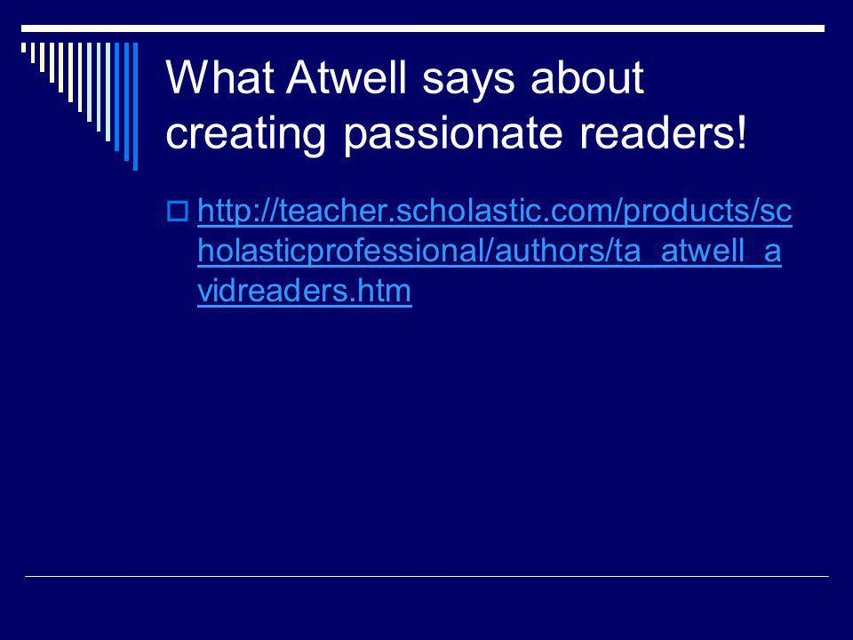 What Atwell says about Student Choice! http://teacher.scholastic.com/products/sc holasticprofessional/authors/ta_atwell_st udentchoice.htm http://teac
