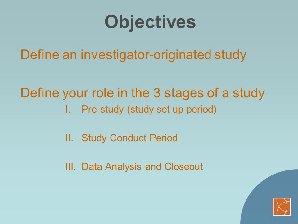 An investigator-originated study is defined as… A study that is the PIs original or collaborative idea.