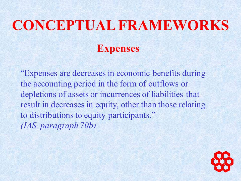 Expenses are decreases in economic benefits during the accounting period in the form of outflows or depletions of assets or incurrences of liabilities that result in decreases in equity, other than those relating to distributions to equity participants.