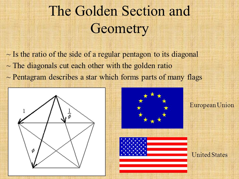 The Golden Section and Geometry ~ Is the ratio of the side of a regular pentagon to its diagonal ~ The diagonals cut each other with the golden ratio
