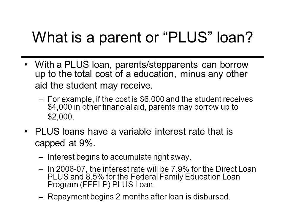 What is a parent or PLUS loan.